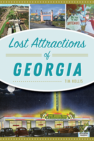 Lost Attractions of Georgia