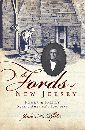 The Fords of New Jersey: Power & Family During America's Founding